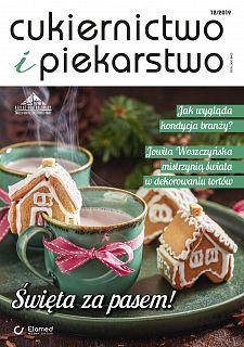Cukiernictwo i Piekarstwo wydanie nr 12/2019