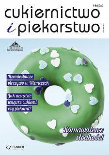 Cukiernictwo i Piekarstwo wydanie nr 1-2/2020